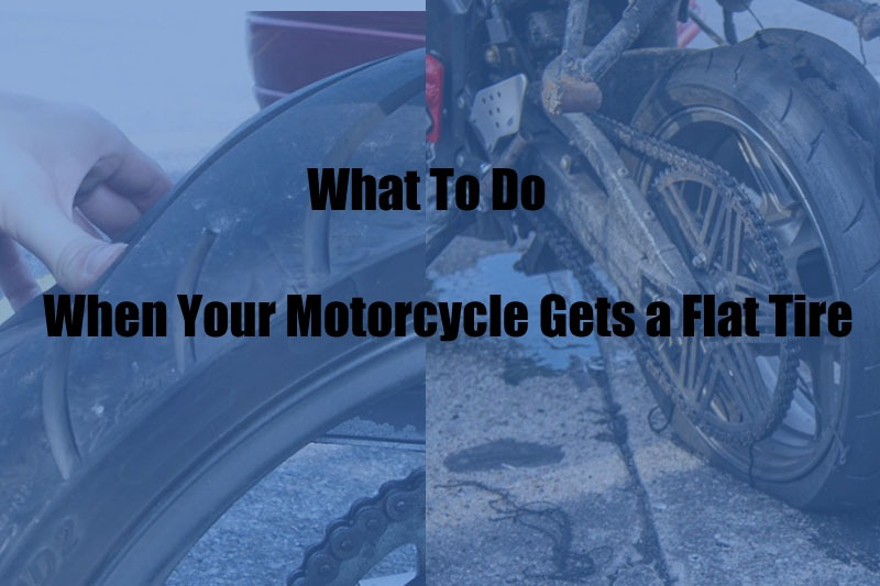 What To Do When Your Motorcycle Gets a Flat Tire
